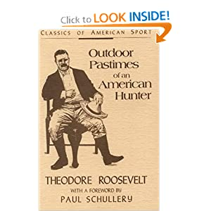 Outdoor Pastimes of an American Hunter (Classic Reprint) Theodore Roosevelt