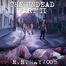 The Undead: Part 2 Audiobook by R. R. Haywood Narrated by Dan Morgan