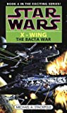 Star Wars: The Bacta War (Star Wars: X-Wing) (0553409247) by Stackpole, Michael A.
