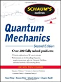 Schaums Outline of Quantum Mechanics, Second Edition (Schaums Outline Series)