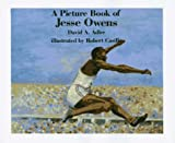 A Picture Book of Jesse Owens (Picture Book Biographies) (082340966X) by David A. Adler