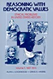 img - for Reasoning With Democratic Values: Ethical Problems in United States History, Volume 1: 1607-1876 book / textbook / text book