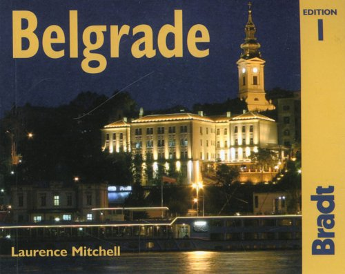 Belgrade: The Bradt City Guide (Bradt Mini Guide)
