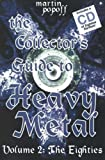 The Collector's Guide to Heavy Metal: Eighties v. 2: The Eighties v. 2