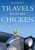 Travels with My Chicken (1843309661) by Gurdon, Martin