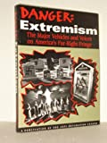 img - for Danger Extremism: The Major Vehicles and Voices on America's Far-Right Fringe book / textbook / text book