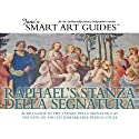 Raphael's Stanza della Segnatura, Rome (       UNABRIDGED) by Jane's Smart Art Guides Narrated by M. Jane McIntosh