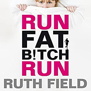 Run Fat Bitch Run Audiobook
