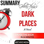 Summary Gillian Flynn's Dark Places |  Ant Hive Media