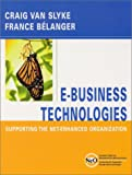 E-business technologies:supporting the net-enhanced organization