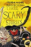 Three Scary Stories
