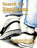 Search for Significance: Discussion Manual (Youth Edition) (0923417125) by McGee, Robert S.