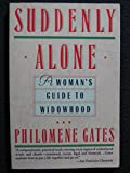 img - for Suddenly Alone: A Woman's Guide to Widowhood by Philomene Gates (1991-05-03) book / textbook / text book