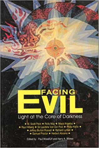 Facing Evil; Light at the Core of Darkness