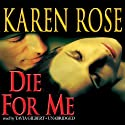 Die for Me (       UNABRIDGED) by Karen Rose Narrated by Tavia Gilbert