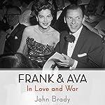 Frank & Ava: In Love and War | John Brady