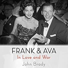 Frank & Ava: In Love and War (       UNABRIDGED) by John Brady Narrated by Alan Grupper