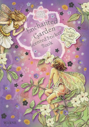 Flower fairies friends: enchanted garden scented sticker book: with stickers