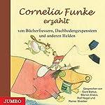 Cornelia Funke erzählt von Bücherfressern, Dachbodengespenstern und anderen Helden | Cornelia Funke