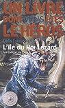 Défis fantastiques, Tome 7 : L'Ile du Roi Lézard par Livingstone