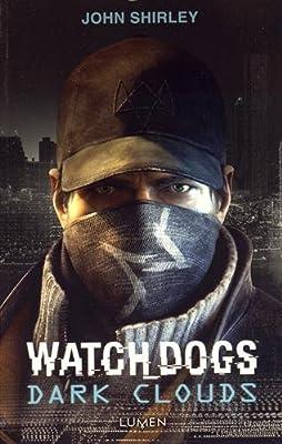 [John Shirley]Watch Dogs - Dark Clouds 51MTHWIwk6L.SL400