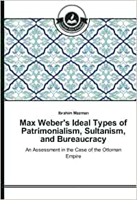 webers ideal bureaucracy The bureaucratic theory of public administration was proposed by max weber in  trained bureaucracy is superior to other kinds of administration in many ways.
