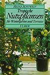 Tropische Nutzpflanzen: F�r Wintergar...