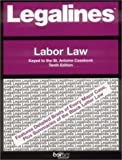 Legalines: Labor Law: Adaptable to Tenth Edition of the St. Antoine Casebook