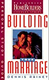 Building Your Marriage: Personal Study Guide (Family Life Homebuilders Couples (Regal)) (0830716122) by Rainey, Dennis
