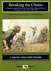 Breaking the Chains: 14 Waffen-Grenadier Division Der Ss and Other Ukrainian Volunteer Formations, Eastern Front, 1941-45 (Stahlhelm)