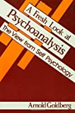 img - for A Fresh Look at Psychoanalysis: The View From Self Psychology book / textbook / text book