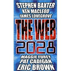 Web 2028 by Maggie Furey,&#32;Stephen Baxter,&#32;Ken MacLeod and James Lovegrove