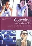 Coaching mode d'emploi : Pour mieux a...