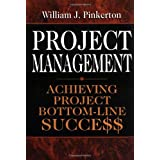 Project Management  : Achieving Project Bottom-Line Succe$$