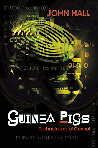 Guinea Pigs: Technologies of Control, by John Hall