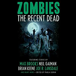 Zombies: The Recent Dead | [Neil Gaiman, Max Brooks, Brian Keene, Tobias S. Buckell, Kelly Link, Tim Lebbon, Kit Reed]