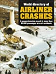 World Directory of Airliner Crashes:...