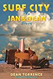 img - for Surf City: The Jan and Dean Story book / textbook / text book