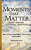 "Does ""Cause and Effect"" Prove that God Exists? (Moments that Matter)"
