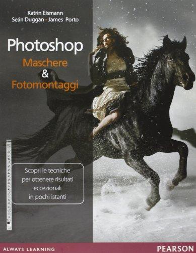 Photoshop Maschere e fotomontaggi PDF