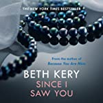 Since I Saw You: Because You Are Mine, Book 4 (       UNABRIDGED) by Beth Kery Narrated by Brianna Bronte