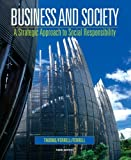 img - for Business and Society: A Strategic Approach to Social Responsibility 3rd edition by Thorne McAlister, Debbie, Ferrell, O. C., Ferrell (2007) Perfect Paperback book / textbook / text book
