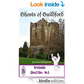The Ghosts of Guildford (Bretwalda Ghost Files Book 3)