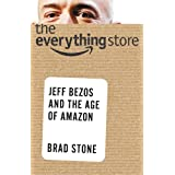 The Everything Store: Jeff Bezos and the Age of Amazon ~ Brad Stone