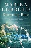 Marika Cobbold Drowning Rose
