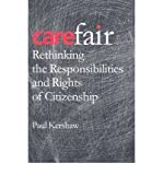 img - for [(Carefair: Rethinking the Responsibilities and Rights of Citizenship)] [Author: Paul Kershaw] published on (January, 2006) book / textbook / text book