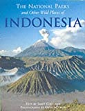 img - for The National Parks and Other Wild Places of Indonesia book / textbook / text book
