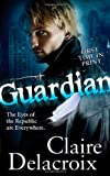 Guardian (0765359502) by Claire Delacroix