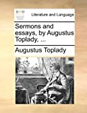 img - for Sermons and essays, by Augustus Toplady, ... book / textbook / text book