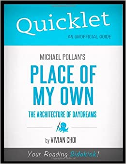 architecture as a daydream in a place of my own a book by michael pollan Brain pickings remains free  is what michael pollan explores in  he echoes carl sagan's views on the mystery of reality and examines his own lens: my default.